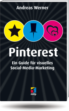 Pinterest-Buch von Andreas Werner über visuelles Social-Media-Marketing